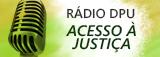 Radio - Programa Acesso a Justiça